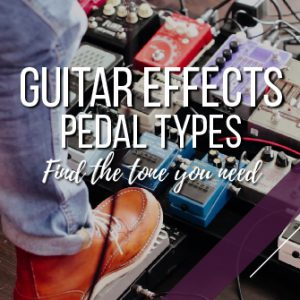 How to use guitar effects pedals to get the tone you need